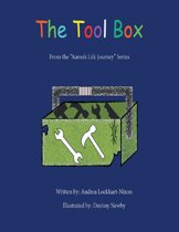 The Tool Box: From the ''Aaron's Life Journey'' Series
