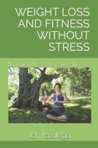 Weight Loss and Fitness Without Stress