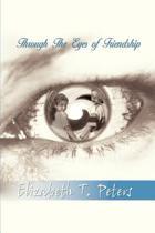 Through the Eyes of Friendship