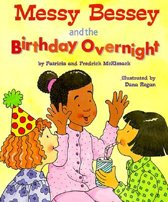 Messy Bessey and the Birthday Overnight (a Rookie Reader)
