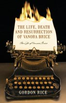 The Life, Death and Resurrection of Vanora Brice