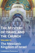 The Mystery of Israel and the Church, Vol. 3