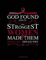 God Found Some of the Strongest Women and Made Them Sickle Cell Disease Wife
