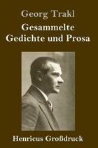 Gesammelte Gedichte Und Prosa (Grossdruck)