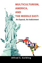 Multiculturism, America, and the Middle East
