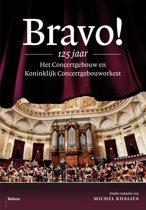 Bravo! 125 jaar Het Concertgebouw en Koninklijk Concertgebouworkest