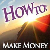 How To: Make Money