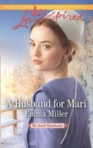 A Husband For Mari (Mills & Boon Love Inspired) (The Amish Matchmaker, Book 2)