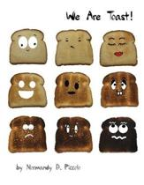 We Are Toast!