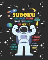 Sudoku And Space Themed Word Find Puzzles For Kids 7-12: Space Themed Word Search And Sudoku Activity Workbook For Children Age 7-12 - Easy, Medium an