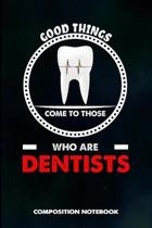 Good Things Come to Those Who Are Dentists