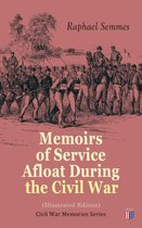 Memoirs of Service Afloat During the Civil War (Illustrated Edition)