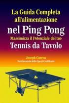 La Guida Completa All'alimentazione Nel Ping Pong