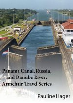 Panama Canal, Russia, and Danube River: Armchair Travel Series