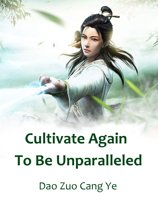 Cultivate Again To Be Unparalleled