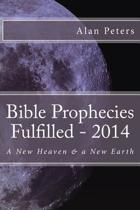 Bible Prophecies Fulfilled - 2014