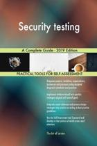 Security testing A Complete Guide - 2019 Edition