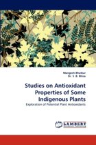 Studies on Antioxidant Properties of Some Indigenous Plants