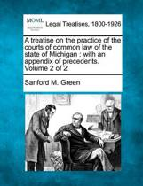 A Treatise on the Practice of the Courts of Common Law of the State of Michigan