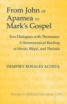 From John of Apamea to Mark's Gospel