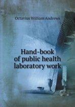 Hand-Book of Public Health Laboratory Work