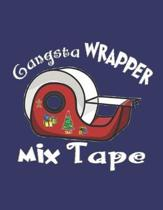 Gangsta Wrapper Mix Tape: Holiday Card Design: Notebook/Journal, 8.5'' x 11'', 200 Pages, College Rule - 8