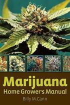 Marijuana Home Grower's Manual