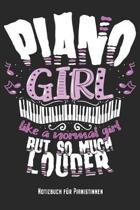 Piano Girl - Notizbuch f�r Pianistinnen: Klavier Notizbuch Planer Tagebuch Schreibheft - Geschenk f�r Klavierspielerin und Pianistin (15,2 x 22.9 cm,