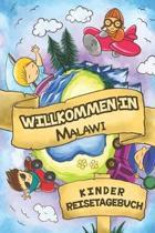 Willkommen in Malawi Kinder Reisetagebuch: 6x9 Kinder Reise Journal I Notizbuch zum Ausf�llen und Malen I Perfektes Geschenk f�r Kinder f�r den Trip n