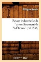 Revue Industrielle de l'Arrondissement de St-Etienne (Ed.1836)