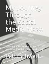 My Journey Through the Social Media Maze