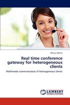 Real Time Conference Gateway for Heterogeneous Clients