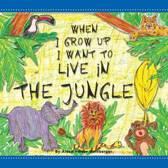 When I Grow Up I Want to Live in the Jungle