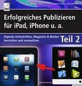 Erfolgreiches Publizieren für iPad, iPhone u. a. - Teil 2 - digitale Zeitschriften, Magazine und Zeitungen
