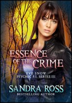 Essence of The Crime: Eve Snow Psychic P.I. Series 3