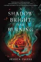 A Shadow Bright and Burning (Kingdom on Fire, Book One)