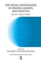 The Social Unconscious in Persons, Groups and Societies