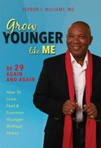 Grow Younger Like Me
