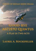 Good-bye A672E92 Quintus: A Play in Two Acts