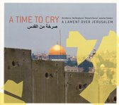 A Time To Cry-A Lament Over Jerusalem