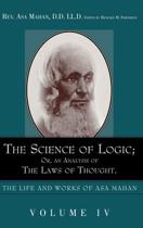 The Science of Logic; Or an Analysis of the Laws of Thought.