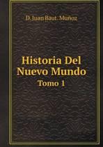 Historia del Nuevo Mundo Tomo 1