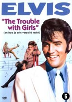 Elvis Presley: Trouble With Girls