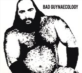 Bad Guys - Bad Guyneacology