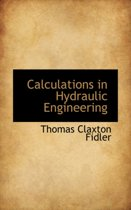 Calculations in Hydraulic Engineering