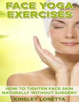 Face Yoga Exercises: How to Tighten Face Skin Naturally Without Surgery