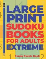 Large Print Sudoku Books For Adults Extreme: Logic Games Adults - Brain Games For Adults - Mind Games For Adults