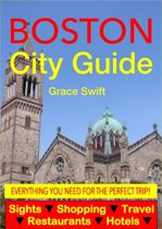 Boston City Guide - Sightseeing, Hotel, Restaurant, Travel & Shopping Highlights (Illustrated)