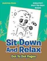 Sit Down and Relax Dot to Dot Pages