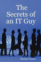 The Secrets of an IT Guy